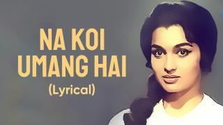 Na Koi Umang Hai - Lyrical