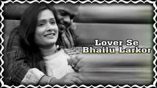 Lover Se Bhailu Larkor