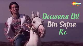 Deewana Dil Bin Sajna Ke