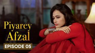 Piyarey Afzal Episode 5