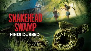 Trailer | Snakehead Swamp (Hindi Dubbed)