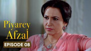 Piyarey Afzal Episode 8
