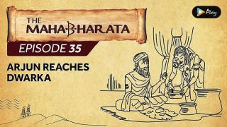 EP 36 - Mahabharata  - Arjun Reaches Dwarka