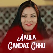 Aaula Gandai Chhu