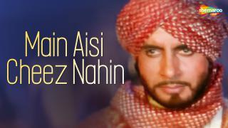 Main Aisi Cheez Nahin