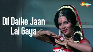 Dil Daike Jaan Lai Gaya