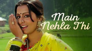 Main Nehla Thi