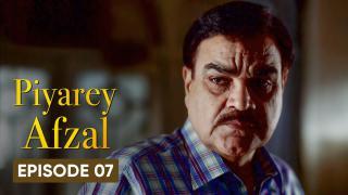 Piyarey Afzal Episode 7