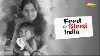 Feed Or Bleed India (Short Film)
