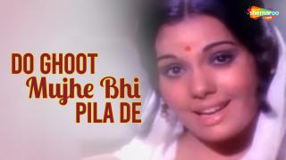 Do Ghoont Mujhe Bhi Pila De Sharabi