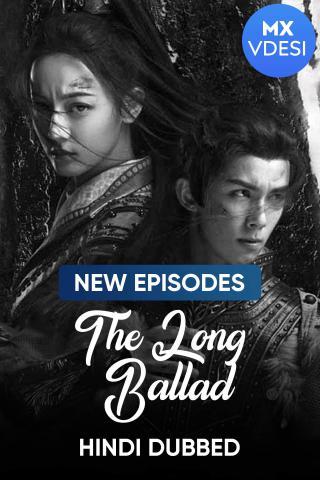 The Long Ballad (Hindi Dubbed)
