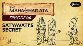 EP 07 - Mahabharata - Satyavati's Secret