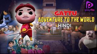 Gattu Adventure To The World (Hindi)