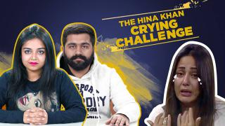 The Hina Khan Crying Challenge
