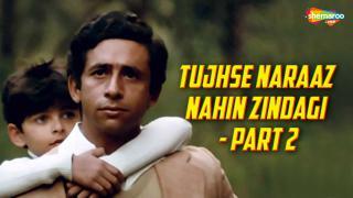 Tujhse Naraaz Nahin Zindagi - Part 2
