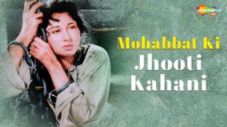 Mohabbat Ki Jhooti Kahani