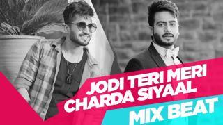 Mix Beat   Jodi Teri Meri   Charda Siyaal