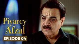 Piyarey Afzal Episode 4