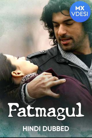Fatmagul (Hindi Dubbed)