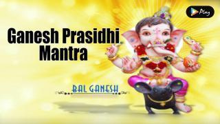 Ganesh Prasidhi Mantra