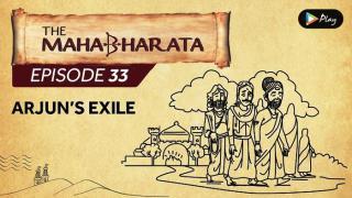 EP 34 - Mahabharata  - Arjun's Exile