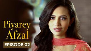 Piyarey Afzal Episode 2