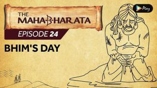 EP 25 - Mahabharata  - Bhim's Day