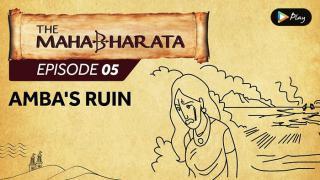 EP 06 - Mahabharata - Amba's Ruin