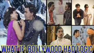 SnG What If Bollywood Had Logic