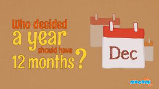 Curious Questions Who decided a year should have 12 Months
