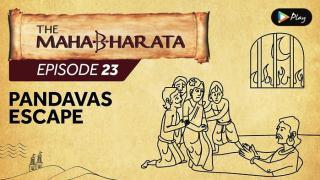 EP 24 - Mahabharata  - Pandavas Escape