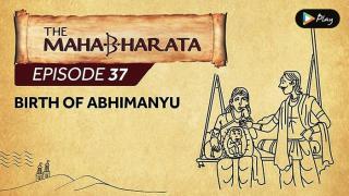 EP 38 - Mahabharata  - Birth Of Abhimanyu