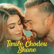 Timile Chodeu Bhane