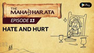 EP 14 - Mahabharata  - Hate And Hurt