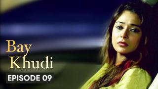 Bay Khudi Episode 9