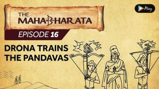 EP 17 - Mahabharata  - Drona Trains The Pandavas