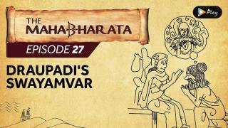 EP 28 - Mahabharata  - Draupadi's Swayamvar