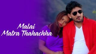 Malai Matra Thaha Chha