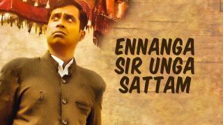 Ennanga Sir Unga Sattam