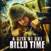 Aa Giya Ni Ohi Billo Time