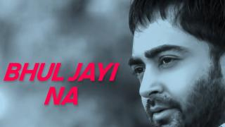 Bhul Jayi Na - Lyrical