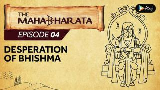 EP 05 - Mahabharata - Desperation Of Bhishma