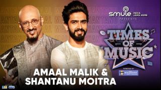 Amaal Mallik & Shantanu Moitra
