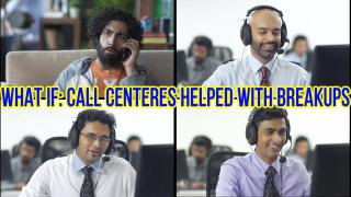 SnG What If Call Centres Helped With Break Ups