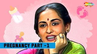Pregnancy - Part 1