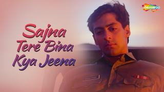 Sajna Tere Bina Kya Jeena