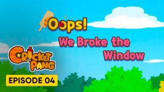 Oops! We Broke The Window