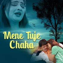 Mene Tuje Chaha