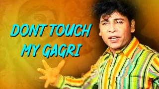 Dont Touch My Gagri