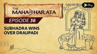 EP 37 - Mahabharata  - Subhadra Wins Over Draupadi
